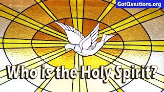 Who is the Holy Spirit? | What is the Holy Spirit? | GotQuestions.org Mp3