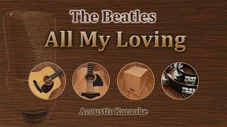 All my loving - The Beatles (Acoustic Karaoke)