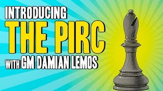 The Pirc Defense - Chess Openings with GM Damian Lemos