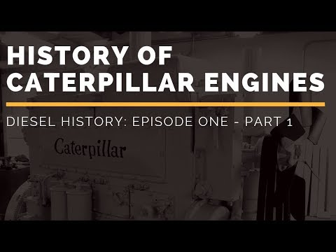 History Of Caterpillar Engines | Diesel History Episode One - Part 1 (Pre-WWII)