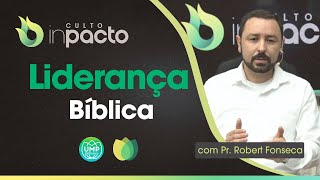 Culto InPacto | Liderança Bíblica, um Líder Segundo o Coração de Deus | Rev. Robert Fonseca | IPP TV