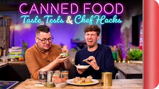 CANNED FOOD | Taste Tests & Chef Hacks