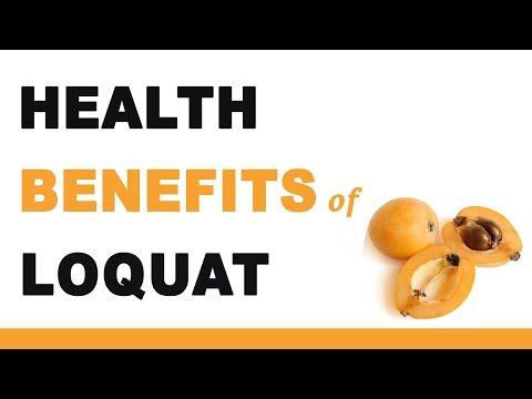 Health Benefits of Loquat