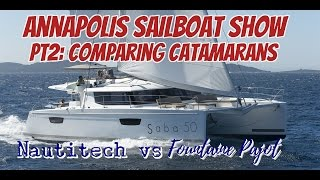 Ep18.  Annapolis Sailboat Show Pt2.  Comparing Catamarans