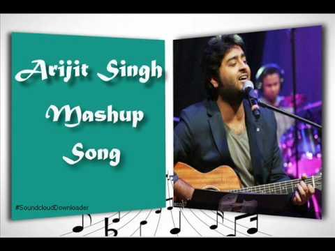 Arijit Singh Mashup Song