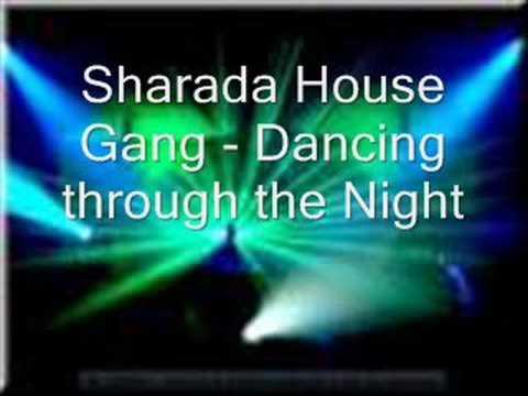 Sharada House Gang - Dancing Through the Night