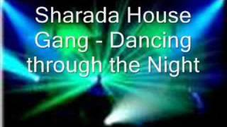 Sharada House Gang - Dancing Through the Night