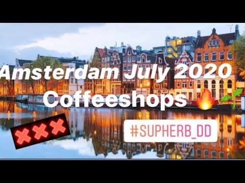 Amsterdam July 2020 ( Coffeeshops & Cannabis, Post coronavirus ) .