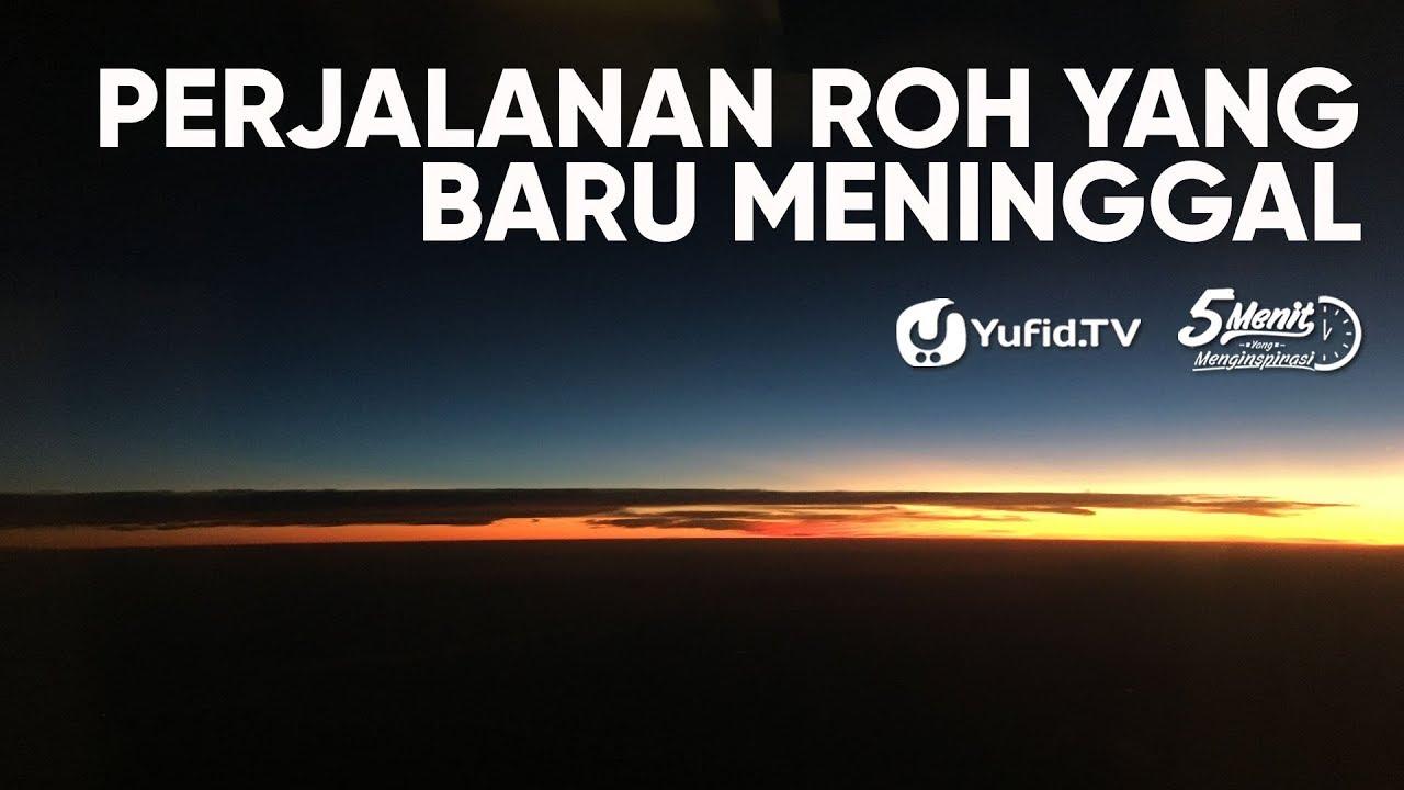 Perjalanan Roh Yang Baru Meninggal Ustadz Dr Abdullah Roy Ma