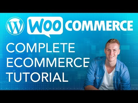 Complete WooCommerce Tutorial | eCommerce 2017