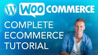 Complete WooCommerce Tutorial | eCommerce 2017