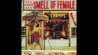 The Cramps - Smell of Female (Full Album)