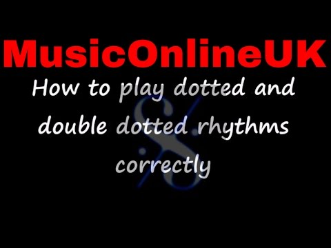 How to play dotted and double dotted notes correctly