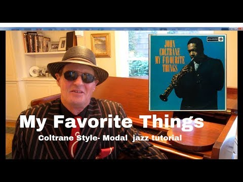 """My Favorite Things"" - (Coltrane style) - Modal Jazz Concepts- piano tutorial"