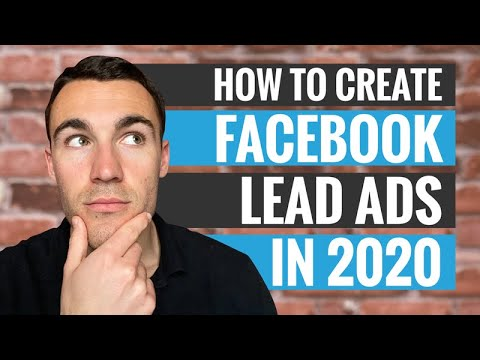 How to Create Facebook Lead Ad Campaigns That Convert in 2020