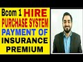 7 # Bcom 1 HIRE PURCHASE SYSTEM PAYMENT OF INTEREST AND INSURANCE PREMIUM BY  HIRE PURCHASER