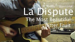 La Dispute - The Most Beautiful Bitter Fruit Guitar Tutorial