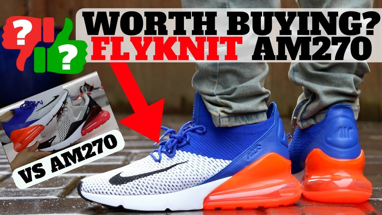 1a00ec430c9fe After Wearing  Nike AIR MAX 270 FLYKNIT vs AM270! (Worth Buying ...