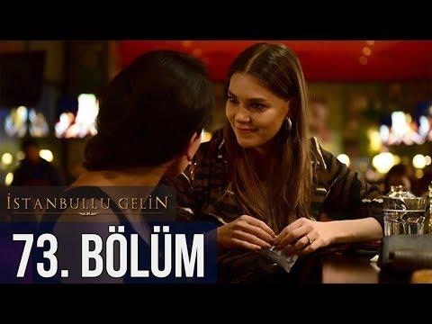 İstanbullu Gelin 73. Bölüm