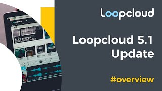 Loopcloud 51 | Find Inspiration Faster