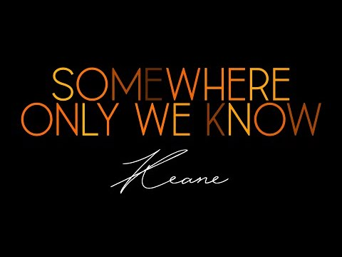 Somewhere Only We Know (Music Sheet)