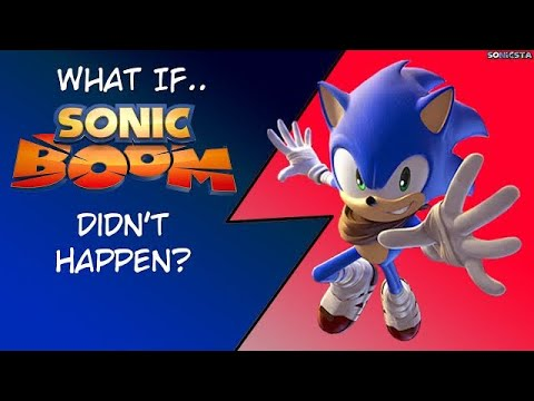 What If Sonic Boom didn't happen? - YouTube