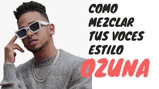 TUTORIAL DE COMO GRABAR VOCES AL ESTILO OZUNA EN FL STUDIO
