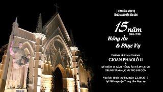 🔴Trực tuyến: KỶ NIỆM 15 NĂM HỒNG ÂN VÀ PHỤC VỤ - Thánh lễ mừng thánh Gioan Phaolô II bổn mạng TTMV