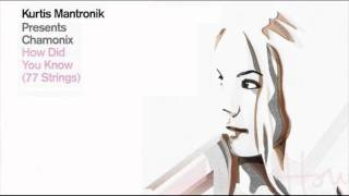 Kurtis Mantronik Pres. Chamonix - How Did You Know (77 Strings Vocal Mix)