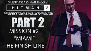 HITMAN 2 | Walkthrough | Part 2 | MIAMI |  Silent Assassin Method #1