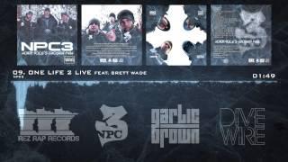 NPC3 - 09 - One Live 2 Live feat. Brett Wade - North Poles Chosen Few