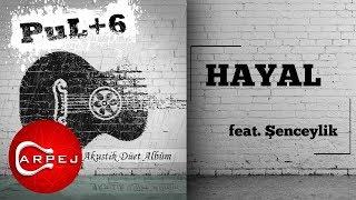 Pul feat. Şenceylik - Hayal (Official Audio)