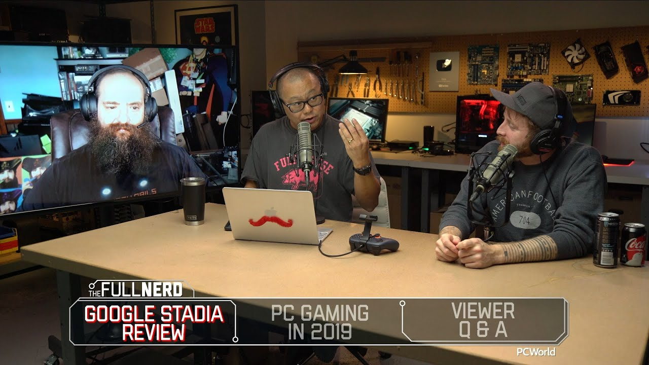 Google Stadia review, PC gaming in 2019, Q&A | The Full Nerd ep. 115