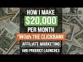 How I Make $20,000 Per Month With Clickbank Affiliate Marketing and Product Launches