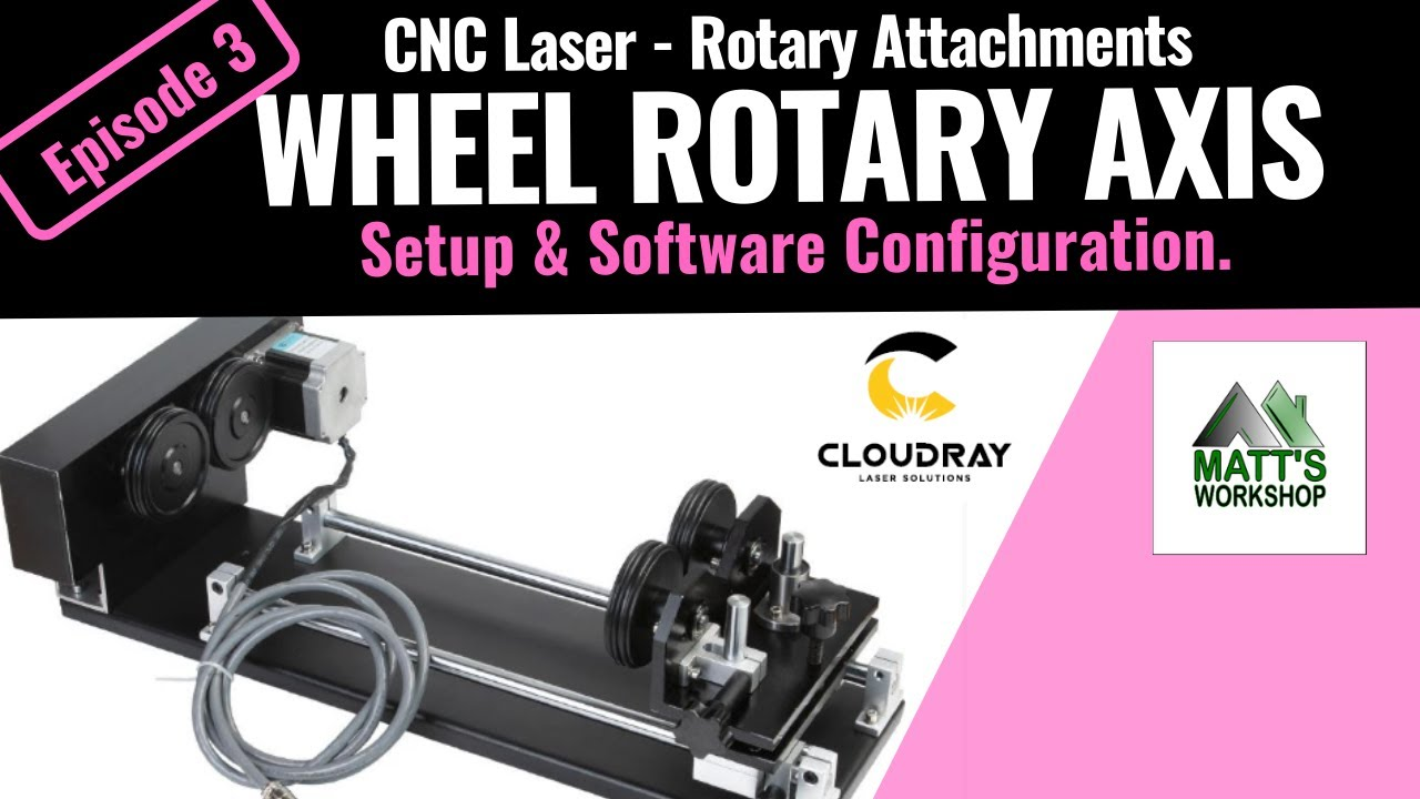 Ep  3 - LASER ROTARY ATTACHMENTS - Wheel Rotary Axis - Setup & RD  Works/LightBurn Software Config