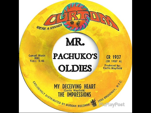 curtis-mayfield-the-impressions-my-deceiving-heart-mr-pachuko-s-oldies
