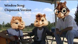 Window Song: Chipmunk Version