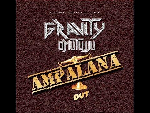 Ampalana - Gravity Omutujju New Ugandan music 2018 Sandrigo Promotar