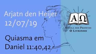 Quiasma em Daniel 11:40,42   Arjan den Heijer (12/07/19)