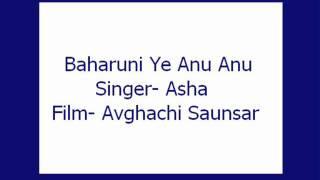 Baharuni Ye Anu Anu- Asha (Avghachi Saunsar)
