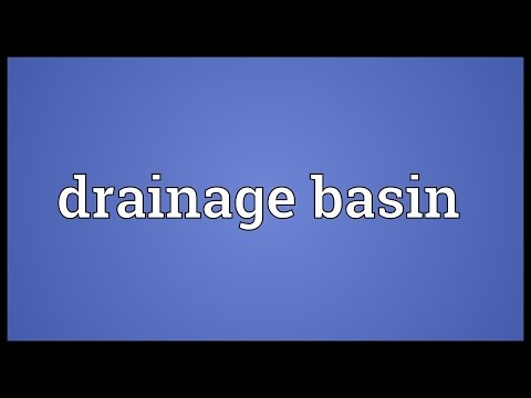 Drainage basin Meaning