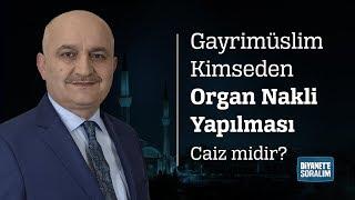 Gayrimüslim Kimseden Organ Nakli Yapılması Caiz midir?