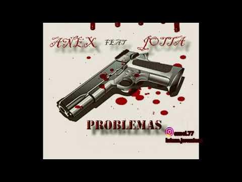 Anex ft jotta- Problema$
