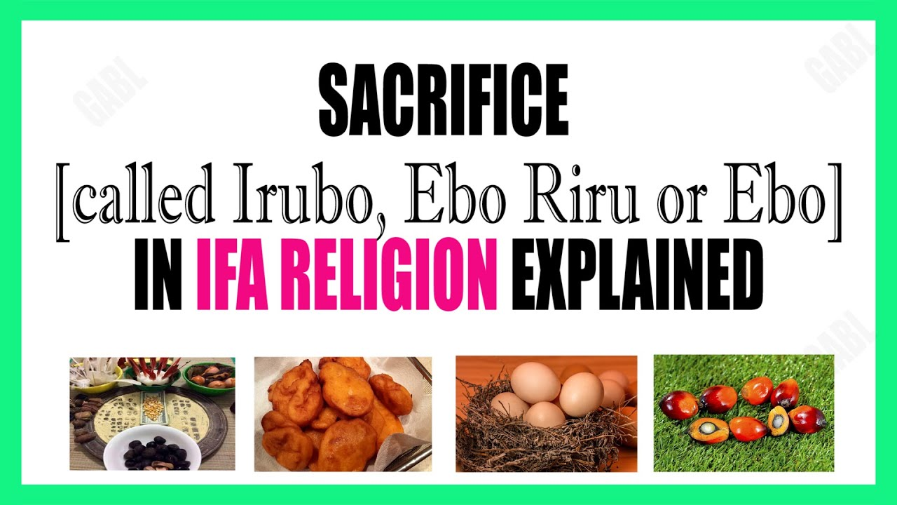 Download Ifa Religion Sacrifice called Ebo, Irubo & Ebo Riru Explained - Meaning & Importance in Yoruba Faith