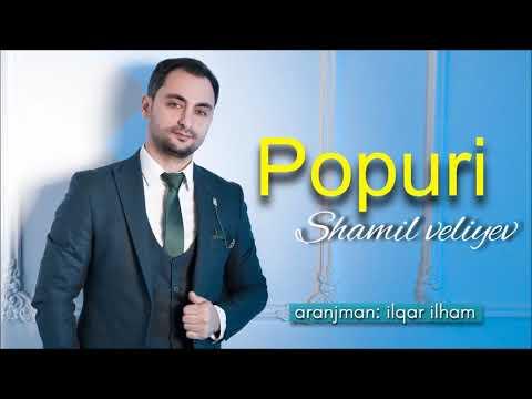 Shamil Veliyev - POPURI (2019)