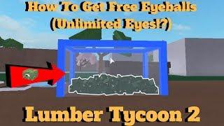 ROBLOX Lumber Tycoon 2- Comment obtenir des globes oculaires gratuits! 'CLOSED' (Yeux illimités!?!)