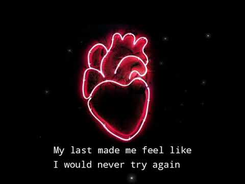 my last made me feel like i would never try again