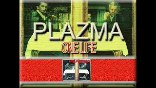PLAZMA ONE LIFE RMX WITH LYRICS