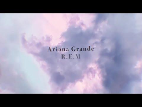 Ariana Grande - R.E.M (Lyric Video)