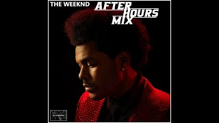 The Weeknd - After Hours OVERDOSE Mix Part IV